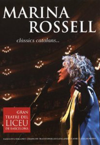 "Marina Rossell Clàssics Catalans…Gran Teatre del Liceu de Barcelona (World Village, 2010) Only an accomplished vocalist/folkloric interpreter could open a concert with a fragile love song sung a cappella (""Touch […]"