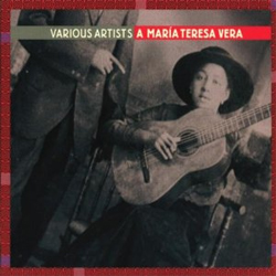 Various Artists -  A María Teresa Vera