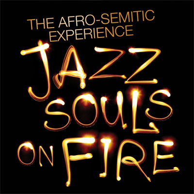 The Afro-Semitic Experience - Jazz Souls on Fire