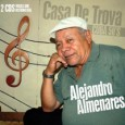 Alejandro Almenares Casa De Trova – Cuba 50′s (Tumi Records, 2014) Cuban singer-songwriter and musician Alejandro Almenares is one of the greatest living troveros (musical poets or troubadours) in Cuba. […]
