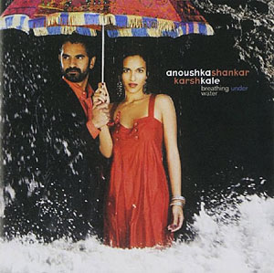 Coveer the album  Breathing Under Water by Anoushka Shankar and Karsh Kale