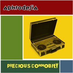 Aphrodesia - Precious Commodity