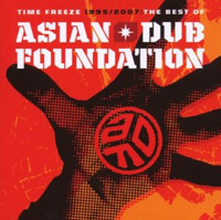 Asian Dub Foundation - Time Freeze - Best of: 1995-2007