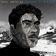 Axel Krygier Hombre de Piedra (Crammed Discs Cram253P, 2015) This album by Argentine singer-songwriter is being marketed as world music. 'Hombre de Piedra' even appears in the most recent World […]