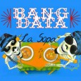 Bang Data La Sopa (rockolito music, 2012) La Sopa (The Soup) is the debut album by Bang Data, a band from the San Francisco Bay Area. As the title of […]