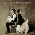 Béla Fleck and Abigail Washburn have a debut album as a duo titled Béla Fleck and Abigail Washburn, after many years of distinction as banjo players and composers in their […]
