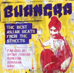 Bhangra - The Best Asian Beats from the Streets