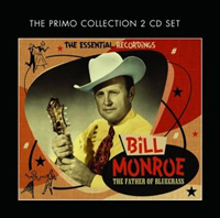 Bill Monroe - The Father Of Bluegrass: The Essential Recordings