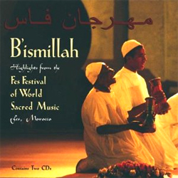 B'ismillah, Fes Festival of World Sacred Music