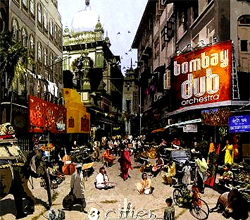 ombay Dub Orchestra -  3 Cities
