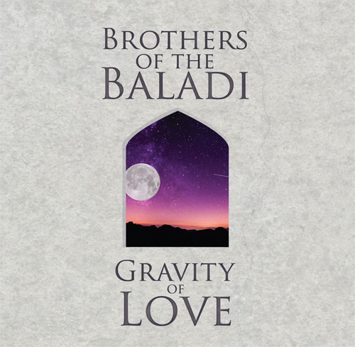 Brothers of the Baladi - Gravity of Love