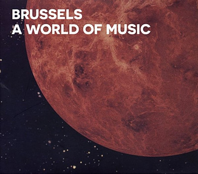 The Wide-Ranging Diversity of Brussels A World of Music