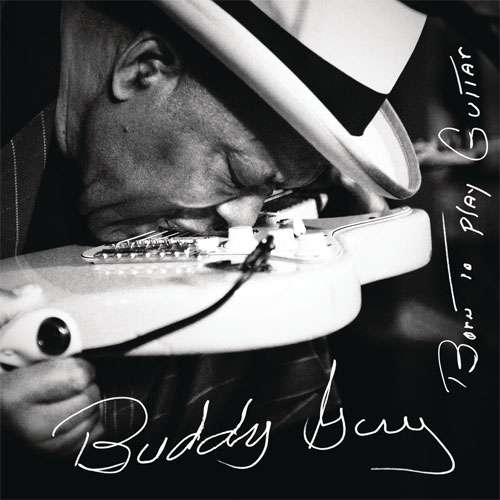 Born To Play Guitar by Buddy Guy
