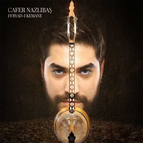 Cafer Nazlibas - Feryad-I Kemane (Oenarth Records)