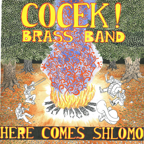 Cocek! Brass Band - Here Comes Shlomo (Cocek! Brass Band, 2014)