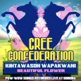 Cree Confederation Kihtawasoh Wapakwani – Beautiful Flower Cree Confederation hails from the Cree nation of the Treaty Six area in Canada and is a popular act in the pow-wow circuit. […]