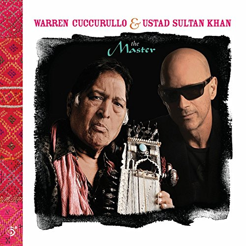 Warren Cuccurullo & Ustad Sultan Khan - The Master