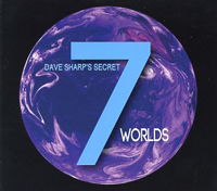 Dave Sharp's Secret 7 - Worlds
