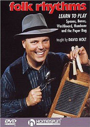 David Holt - Folk Rhythms-Learn To Play Spoons, Bones, Washboard and the Paper Bag