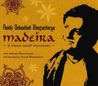 Debashish Bhattacharya - Madeira: If Music Could Intoxicate