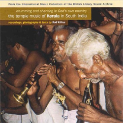 Drumming & Chanting In God's Own Country, The Temple Music Of Kerala In South India