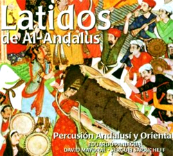 Eduardo Paniagua, David Mayoral and Serguei Sapricheff - Latidos de Al-Andalus - Beats of Al-Andalus
