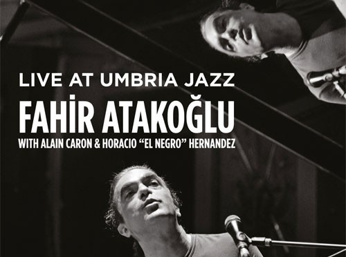 Fahir Atakoglu Live at Umbria Jazz