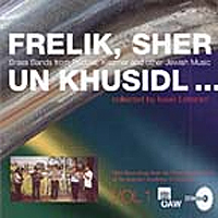 Frelik, Sher un Khusidl ...Brass Bands from Podolia, Klezmer and other Jewish  Music