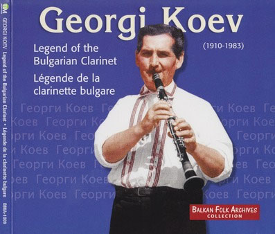 Georgi Koev - Georgi Koev (1910-1983) Legend of the Bulgarian Clarinet