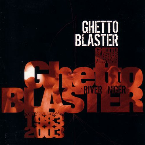 Ghetto Blaster - River Niger