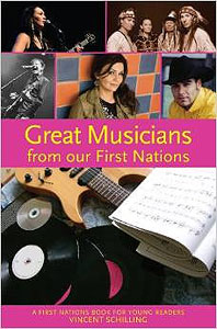Great Musicians from our First Nations by Vincent Schilling,