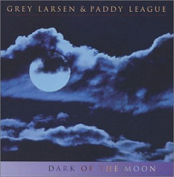 Grey Larsen and Paddy League - The Dark of the Moon