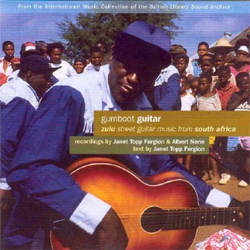 Gumboot Guitar, Zulu Street Guitar Music From South Africa