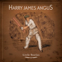 Harry James Angus - Little Stories