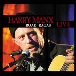 Harry Manx - Road Ragas