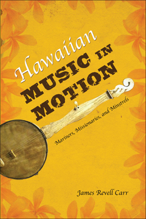 Hawaiian Music in Motion - Mariners, Missionaries, and Minstrels