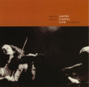 Martin Hayes and Dennis Cahill - Live in Seattle