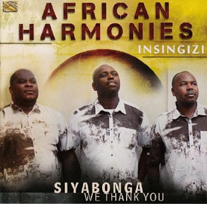 Insingizi - African Harmonies – Siyabonga (We Thank You)