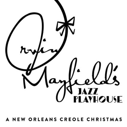 Irvin Mayfield - A New Orleans Creole Christmas