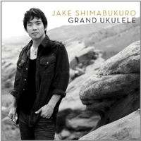 Jake Shimabukuro - Grand Ukulele