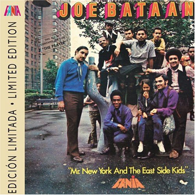 Joe Bataan - Mr. New York & the East Side Kids