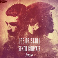Joe Driscoll and Sekou Kouyate - Faya