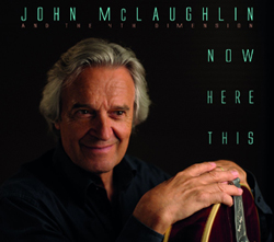 John McLaughlin's latest album, Now Here This