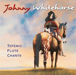 Johnny Whitehorse  - Totemic Flute Chants