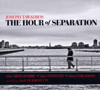 Joseph Tawadros - The Hour Of Separation