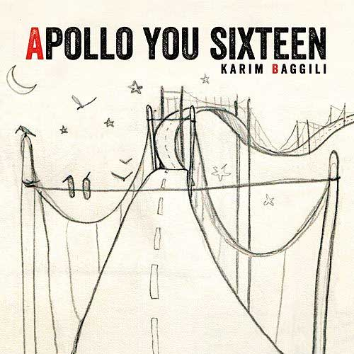 Karim Baggili - Apollo You Sixteen