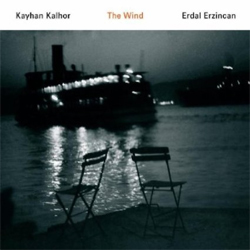 Kayhan Kalhor and Erdal  Erzincan -  The Wind