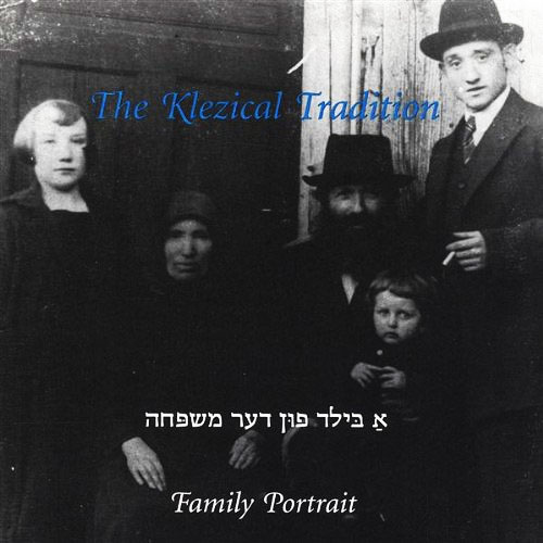 The Klezical Tradition - Family Portrait