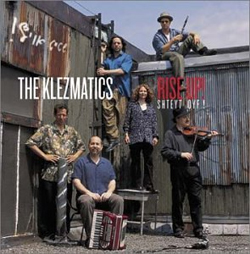 The Klezmatics - Rise Up! Shteyt Oyf!