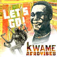 Kwame & Afrovibes Band - Let's Go